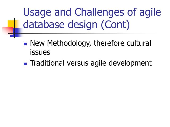 Usage and Challenges of agile database design (Cont)