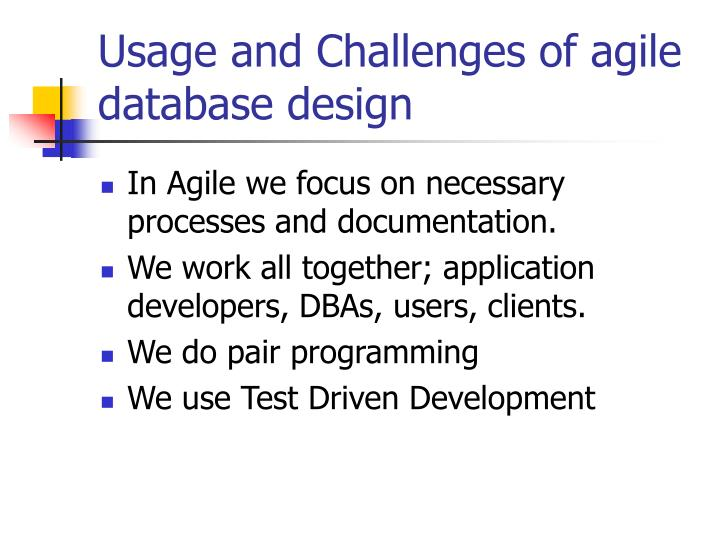 Usage and Challenges of agile database design