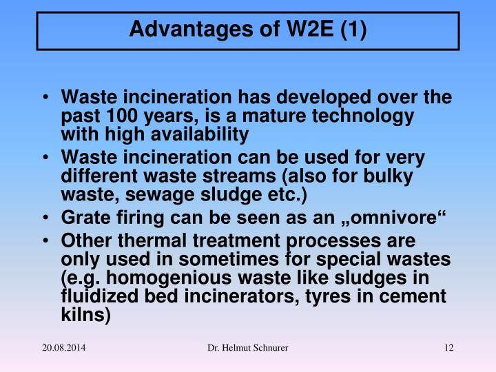 Waste incineration has developed over the past 100 years, is a mature technology with high availability