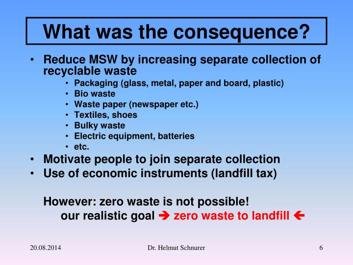 Reduce MSW by increasing separate collection of recyclable waste