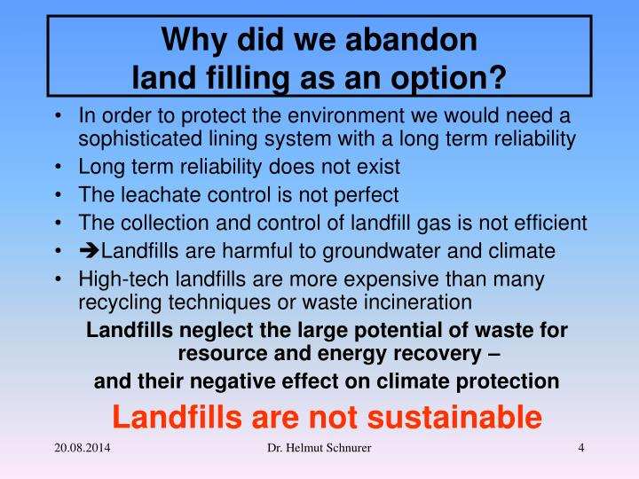 In order to protect the environment we would need a sophisticated lining system with a long term reliability