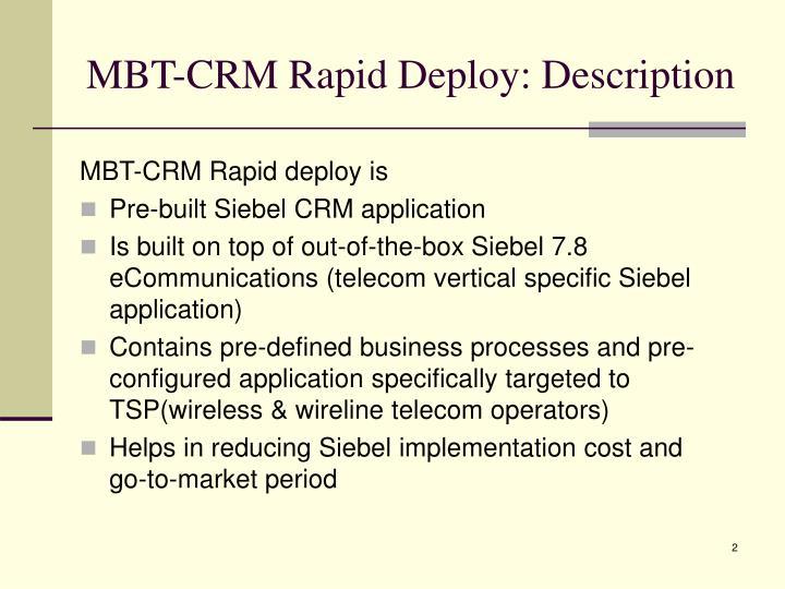 MBT-CRM Rapid Deploy: Description