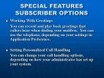 special features subscriber options3