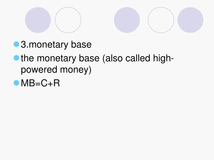 3.monetary base