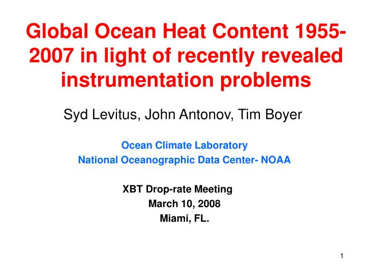 Global ocean heat content 1955 2007 in light of recently revealed instrumentation problems