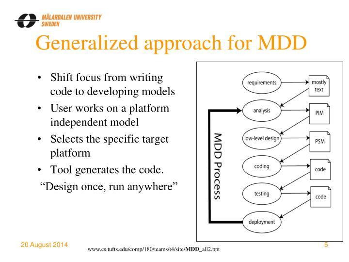 Generalized approach for MDD