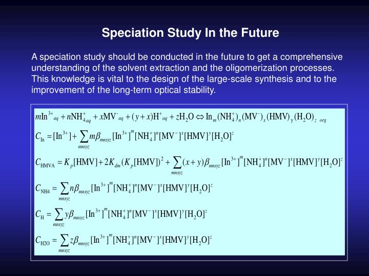 Speciation Study In the Future