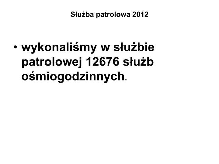 Służba patrolowa 2012