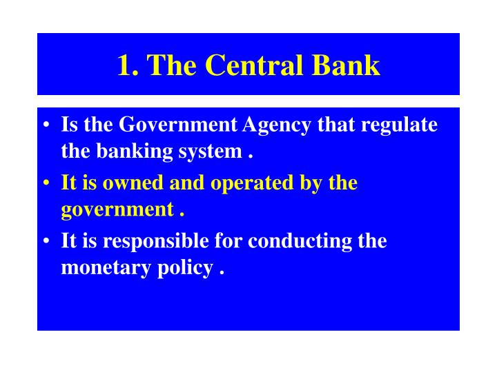 1. The Central Bank