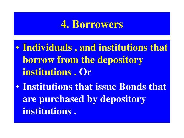 4. Borrowers
