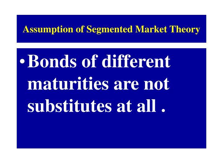 Assumption of Segmented Market Theory