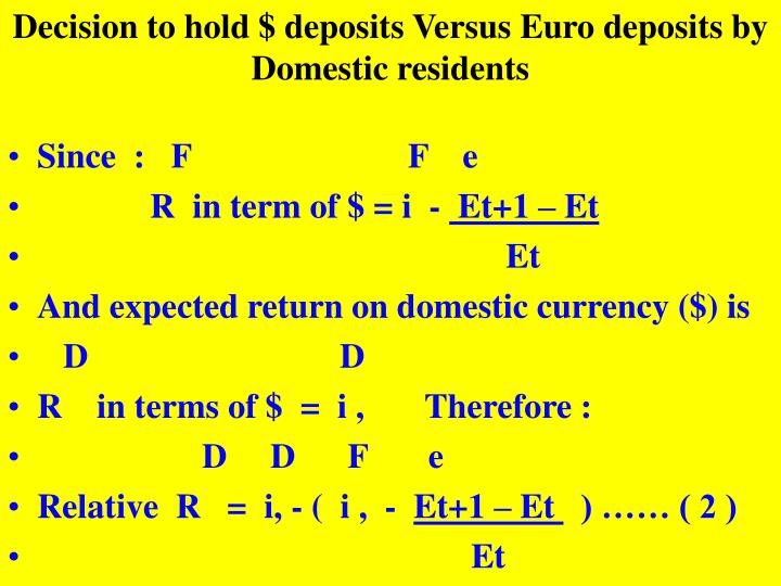 Decision to hold $ deposits Versus Euro deposits by Domestic residents