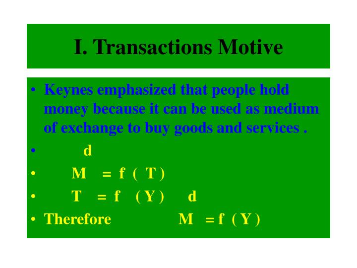 I. Transactions Motive
