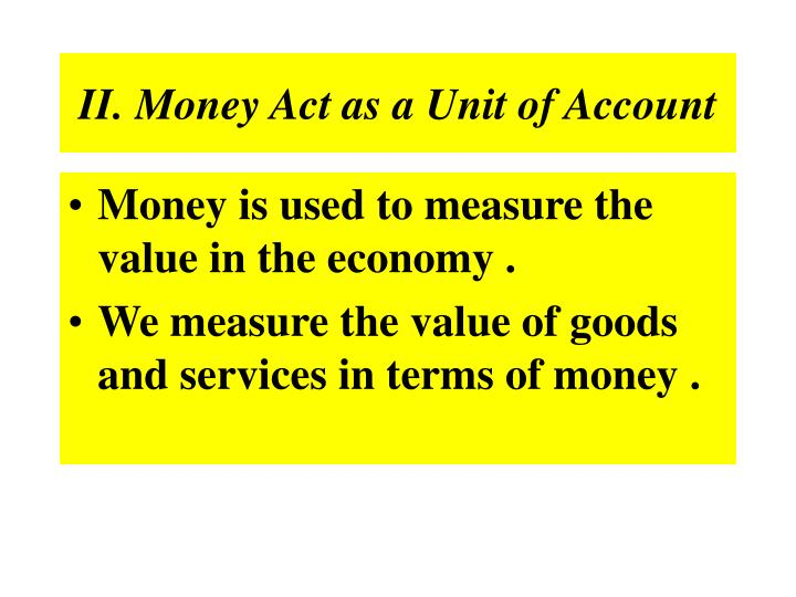 II. Money Act as a Unit of Account