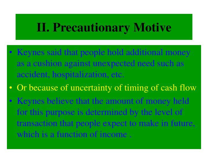 II. Precautionary Motive