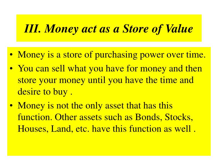 III. Money act as a Store of Value