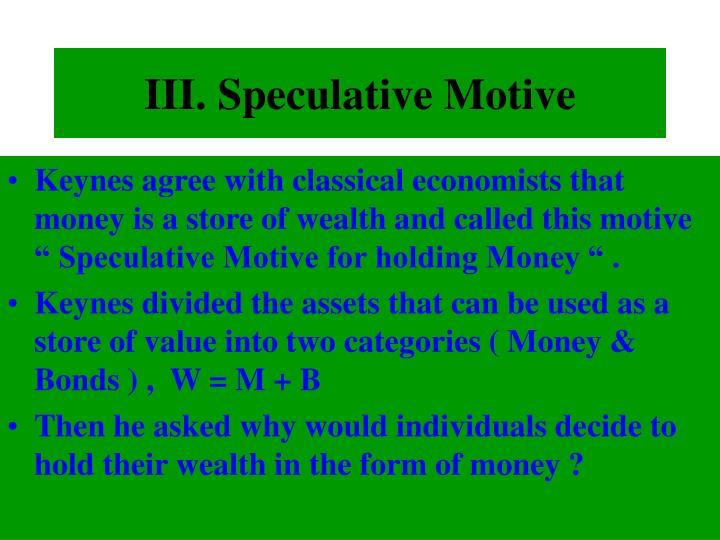 III. Speculative Motive