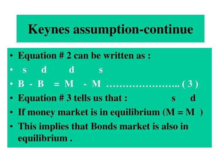 Keynes assumption-continue