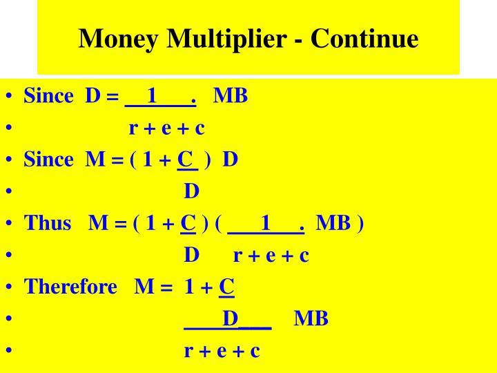Money Multiplier - Continue