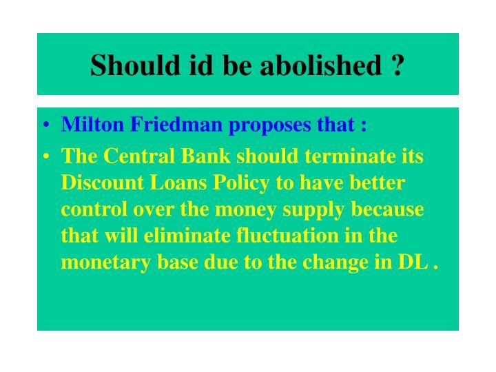 Should id be abolished ?