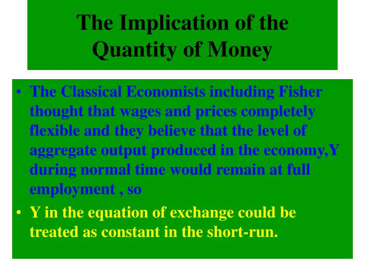 The Implication of the Quantity of Money