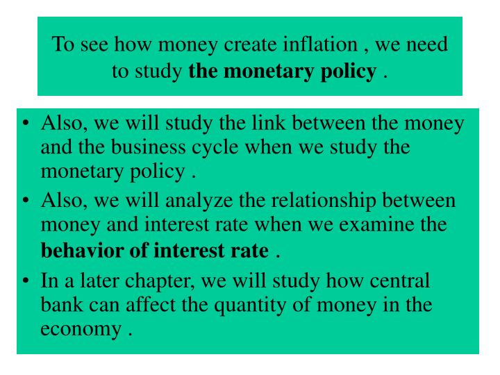 To see how money create inflation , we need to study