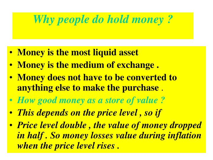 Why people do hold money ?
