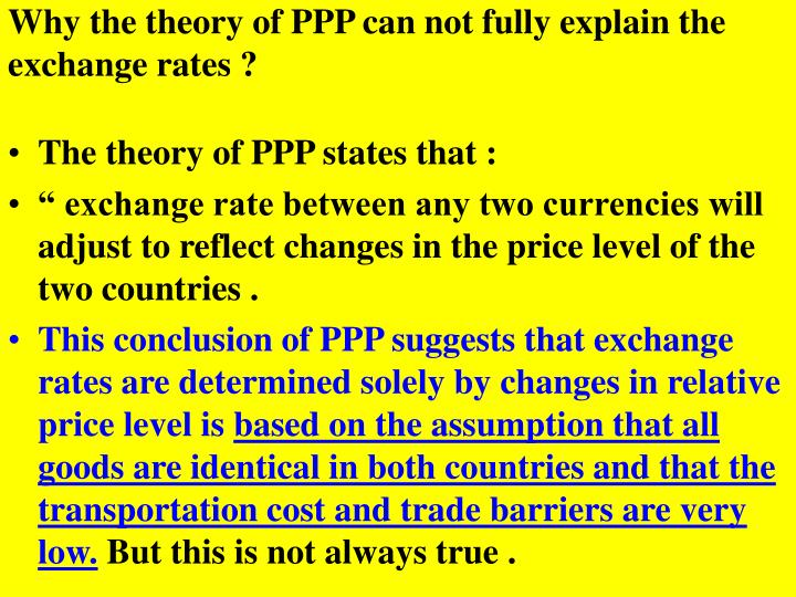 Why the theory of PPP can not fully explain the exchange rates ?