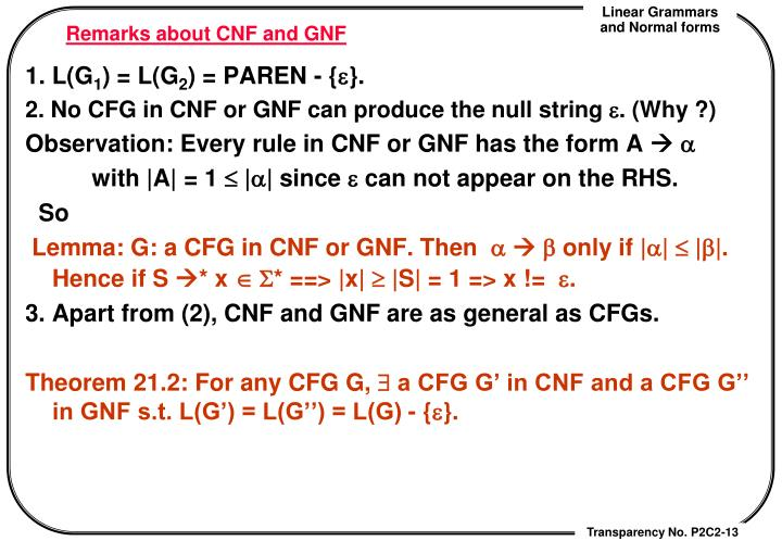 Remarks about CNF and GNF