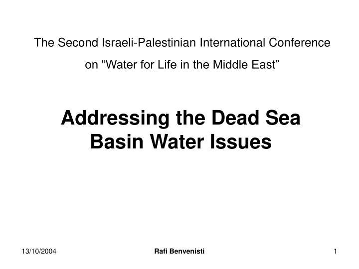 The second israeli palestinian international conference on water for life in the middle east