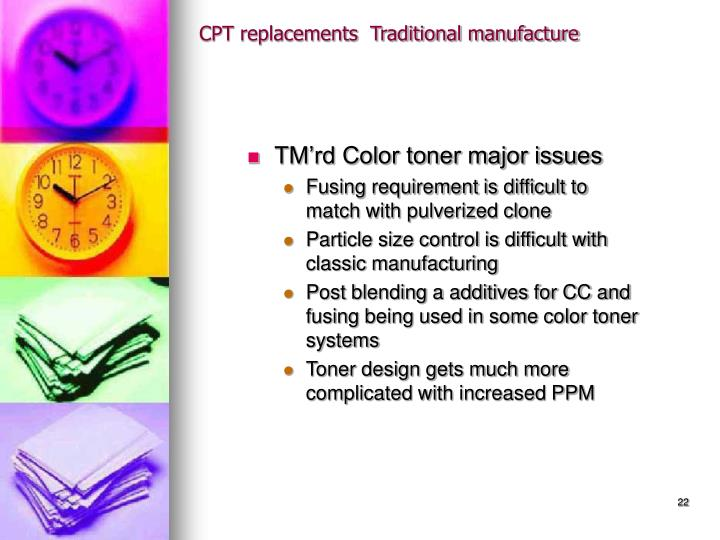 CPT replacements  Traditional manufacture