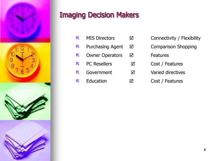 Imaging Decision Makers