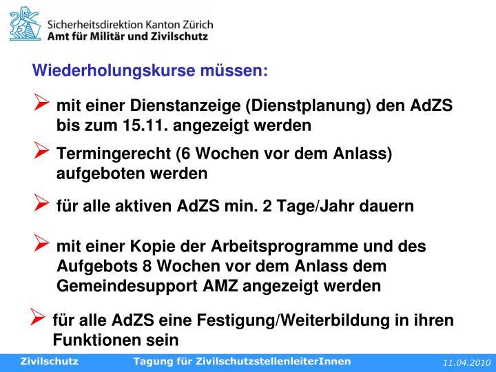 mit einer Dienstanzeige (Dienstplanung) den AdZS bis zum 15.11. angezeigt werden