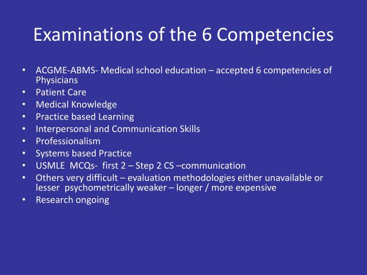 Examinations of the 6 Competencies