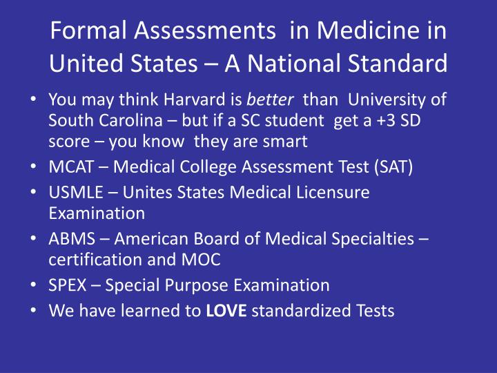 Formal Assessments  in Medicine in United States – A National Standard
