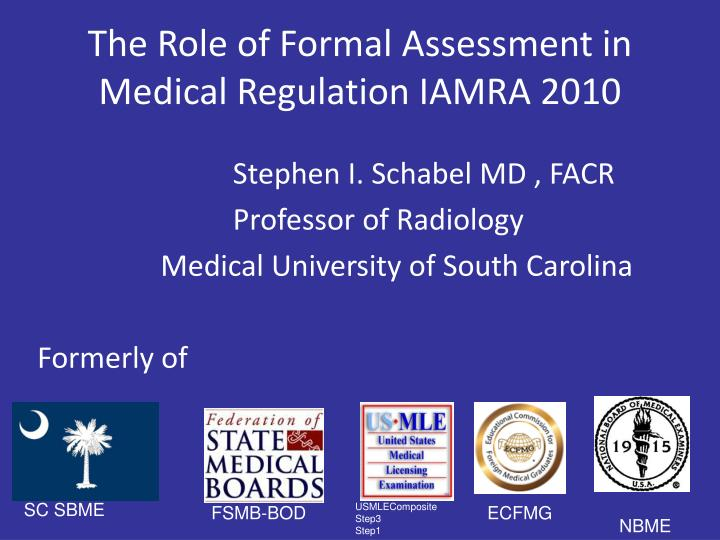 The role of formal assessment in medical regulation iamra 2010