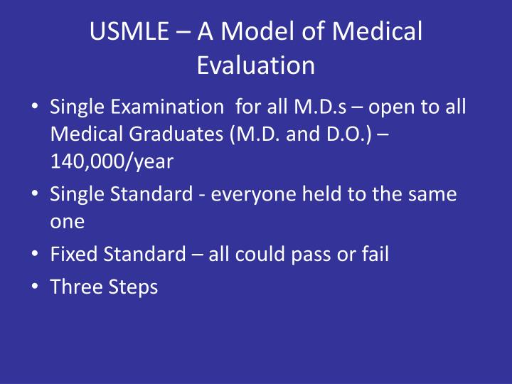USMLE – A Model of Medical Evaluation