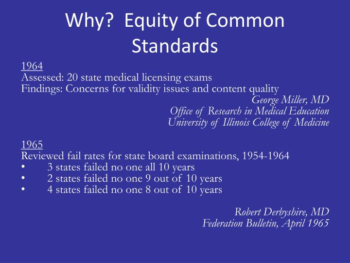 Why?  Equity of Common Standards
