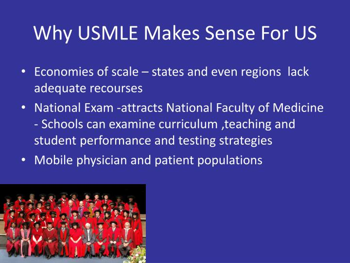Why USMLE Makes Sense For US