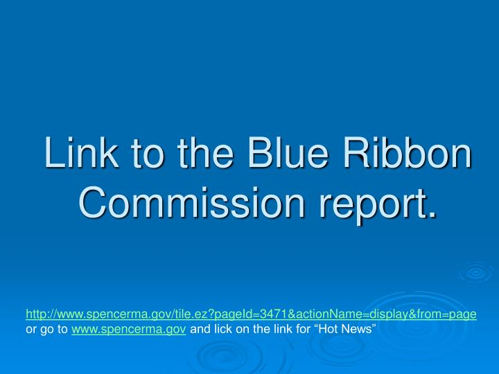 Link to the Blue Ribbon Commission report.