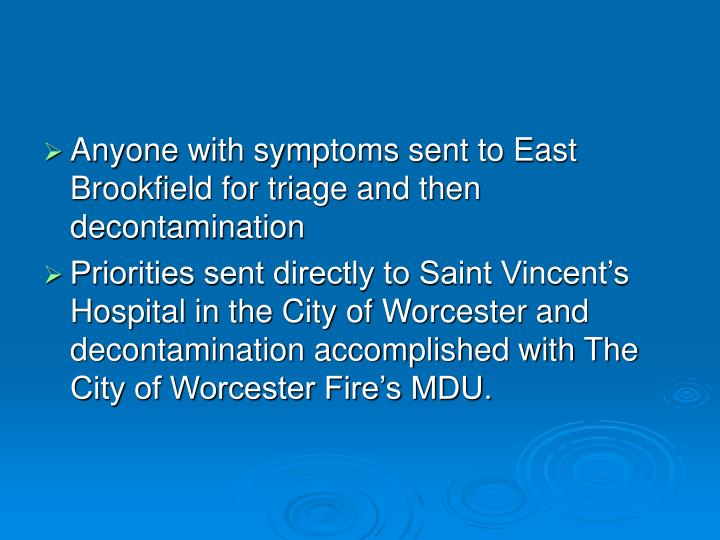 Anyone with symptoms sent to East Brookfield for triage and then decontamination