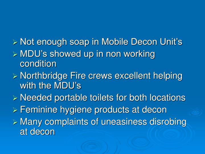 Not enough soap in Mobile Decon Unit's