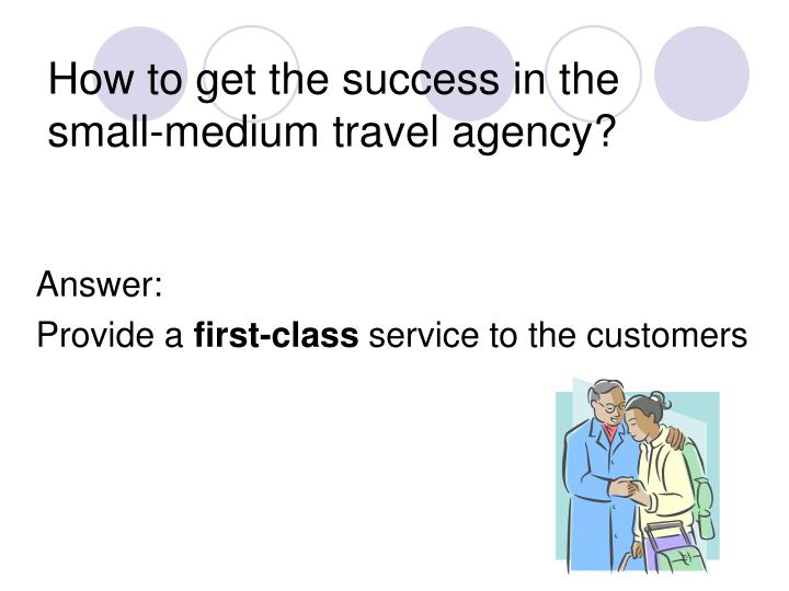 How to get the success in the small-medium travel agency?