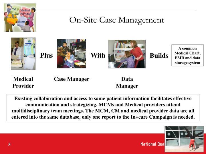 On-Site Case Management