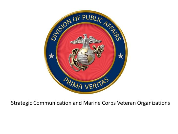 Strategic Communication and Marine Corps Veteran Organizations