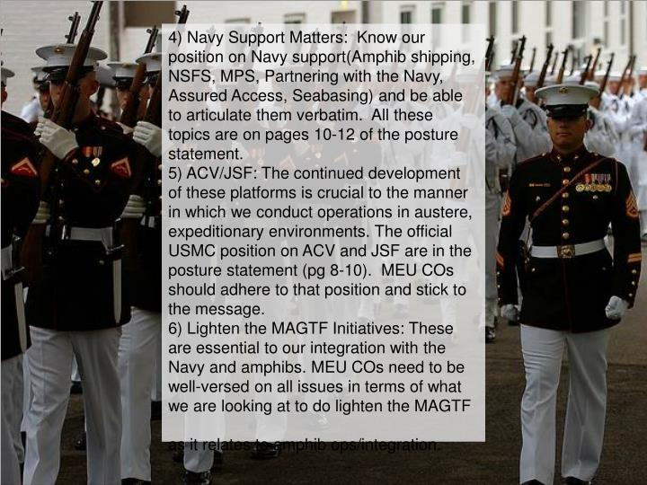 4) Navy Support Matters:  Know our position on Navy support(