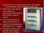 cultures were on a liquid environment automated microbiological analyzer bactec mgit 960