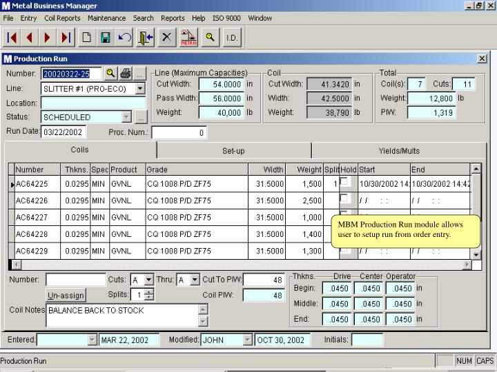 MBM Production Run module allows user to setup run from order entry.