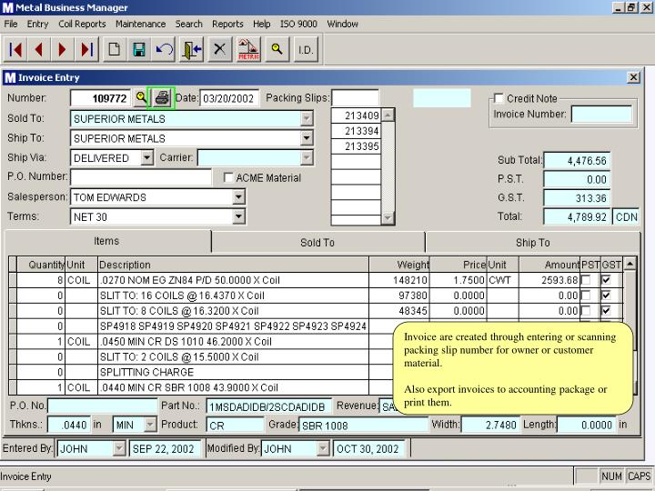 Invoice are created through entering or scanning packing slip number for owner or customer material.