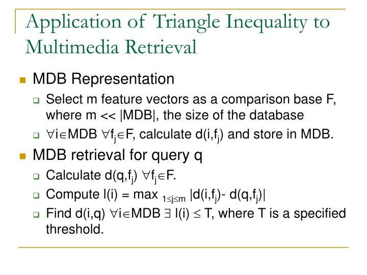 Application of Triangle Inequality to Multimedia Retrieval